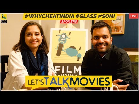 Let's Talk Movies   Why Cheat India, Glass, Soni   Film Companion