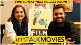 Let's Talk Movies   Why Cheat India, Glass, Soni