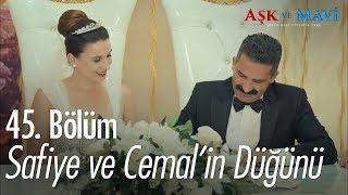 Safiye ve Cemal'in düğünü    Aşk ve Mavi 45  Bölüm