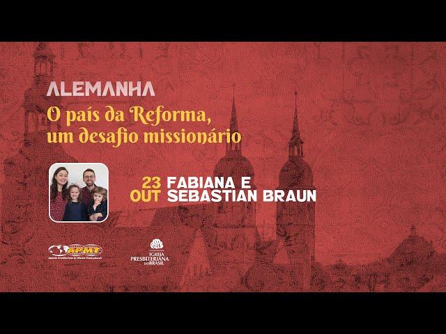 Alemanha: O país da Reforma, um desafio missionário com Fabiana e Sebastian Braun