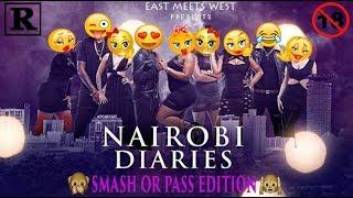 NAIROBI DIARIES SEASON 7 (SMASH OR PASS EDITION).