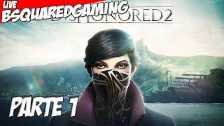 Dishonored 2 Gameplay ITA - Parte 1 Prima ora di gioco