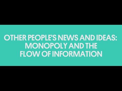 Other People's News and Ideas: Monopoly and the Flow of Information