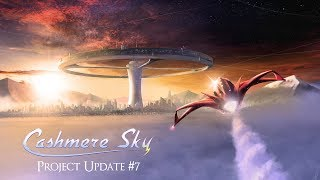 Cashmere Sky Project Update 7