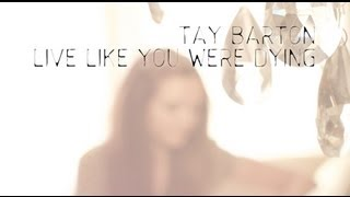 TAY BARTON Live Like You Were Dying