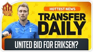 Man Utd Bid For Eriksen? Man Utd Transfer News