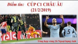 Điểm tin cúp C1 Châu Âu [21/2/2019]