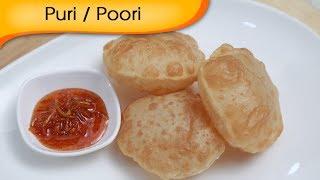 Puri / Poori - Indian Fried Puffed Bread - Breakfast Snacks Recipe By Ruchi Bharani [hd]