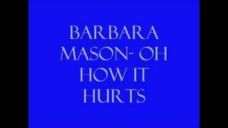 Barbara Mason- Oh How It Hurts Lyrics