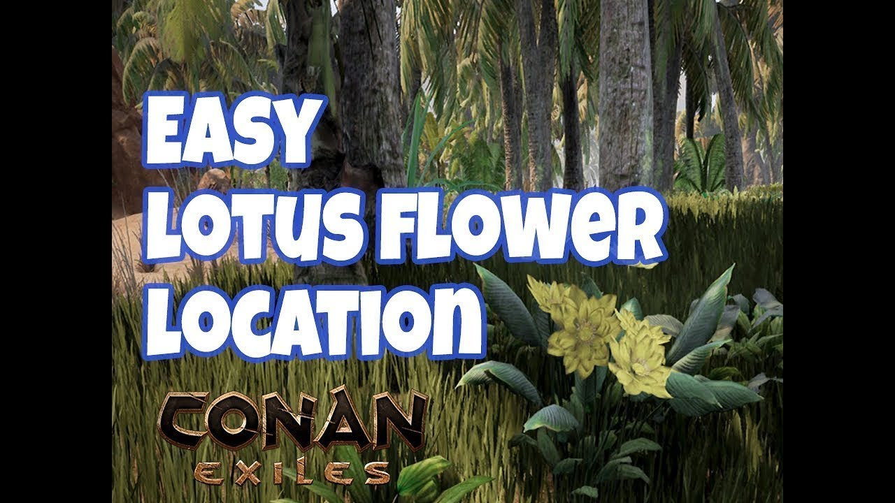 Conan Exiles Lotus Flower Location Early In Game Youtube