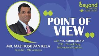 Mr. Madhusudan Kela, Founder, MK Ventures In Conversation With Mr. Rahul Arora, CEO, NBIE