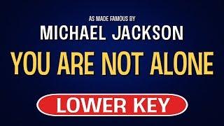 Michael Jackson - You Are Not Alone   Karaoke Lower Key