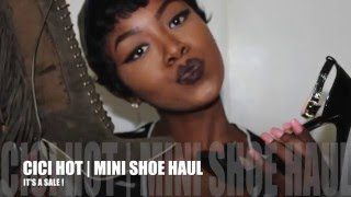 CICI HOT | MINI SHOE HAUL