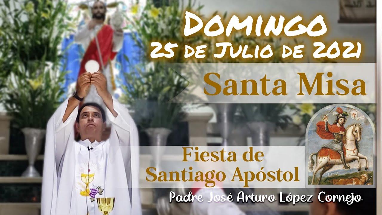 Download ✅ MISA DE HOY domingo 25 de julio 2021 - Padre Arturo Cornejo