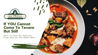 If YOU Cannot Come To Tavern But Still Want To Have Our Delicious Food Then Do This RIGHT NOW.