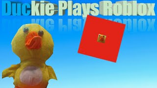 Duckie Plays Some Roblox!