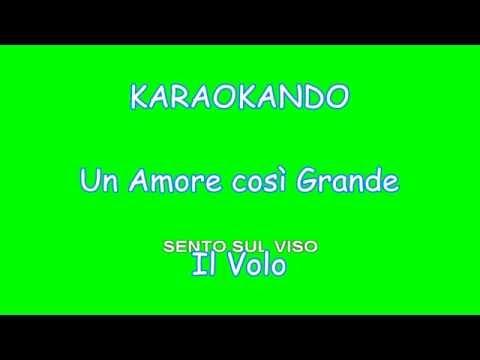 Karaoke - Un amore così Grande - Il Volo ( Claudio Villa ) Testo