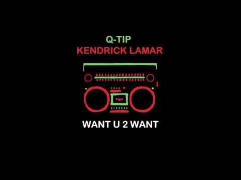 New Kendrick Lamar ft. Q-Tip - Want U 2 Want 2018
