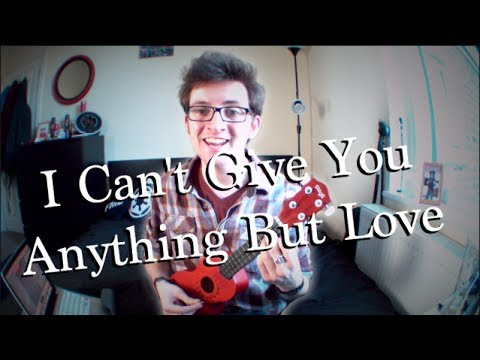 I Can't Give You Anything But Love // Liam Covers