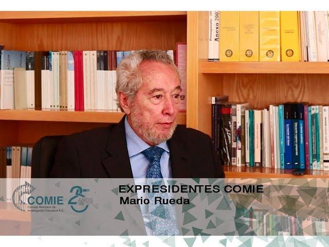 Expresidentes COMIE: Mario Rueda