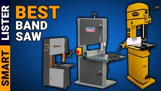 Top 7 Best Band Saw (2019) - Reviews & Buying Guide