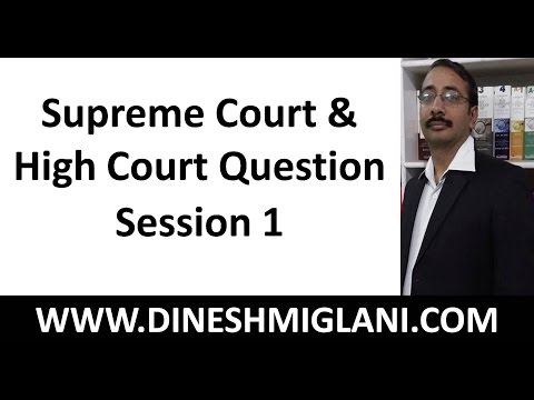 Supreme Court & High Court Question Discussion Session 1 by Dinesh Miglani Sir