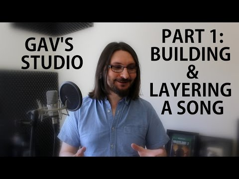 GAV'S STUDIO - Part 1: Building & Layering A Song