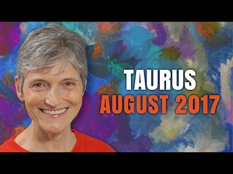 Taurus August 2017 Horoscope Forecast | Barbara Goldsmith Astrologer