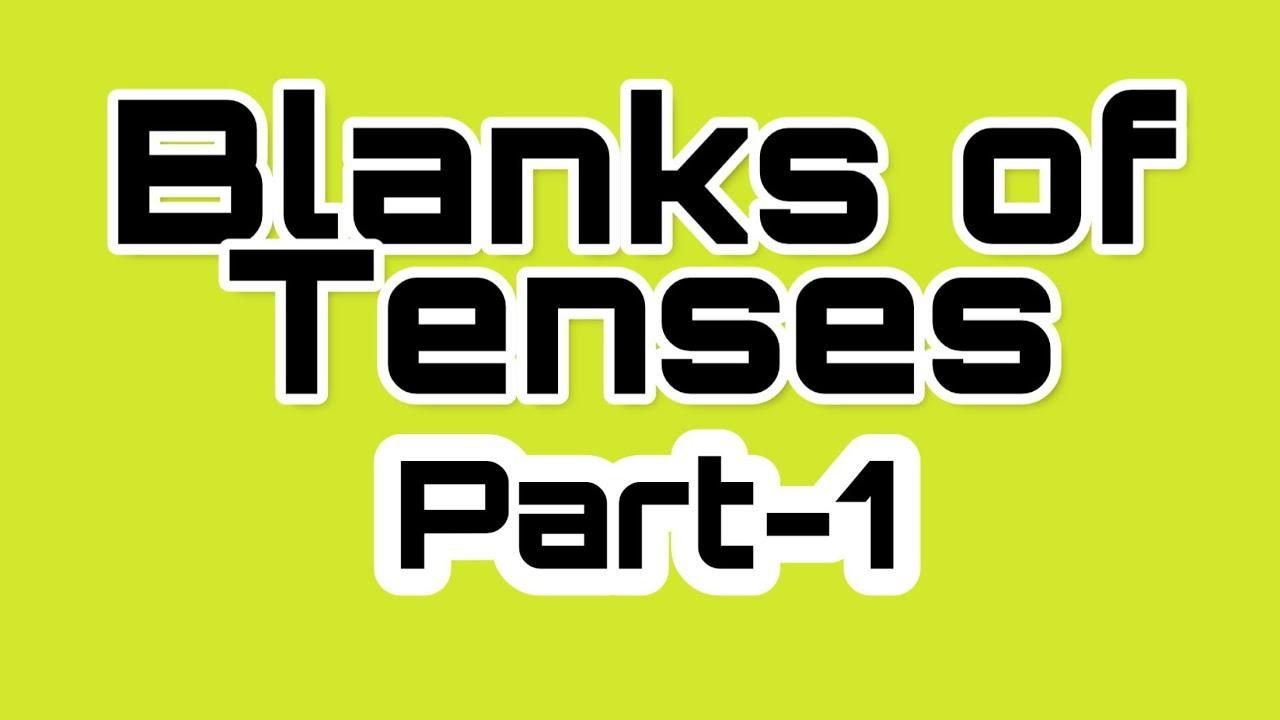 English grammar:- Blanks of tenses  Part-1  By krishna academy