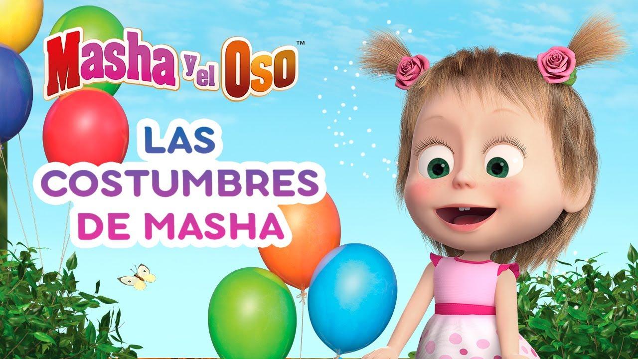 🐻 Masha y el Oso 👱♀️ Las costumbres de Masha 🌞🥳 Colección de dibujos animados