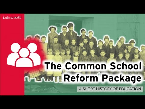 The Common School Reform Package: A Short History of Education