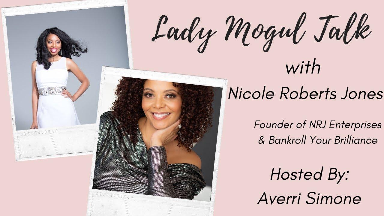 Lady Mogul Talk with Nicole Roberts Jones