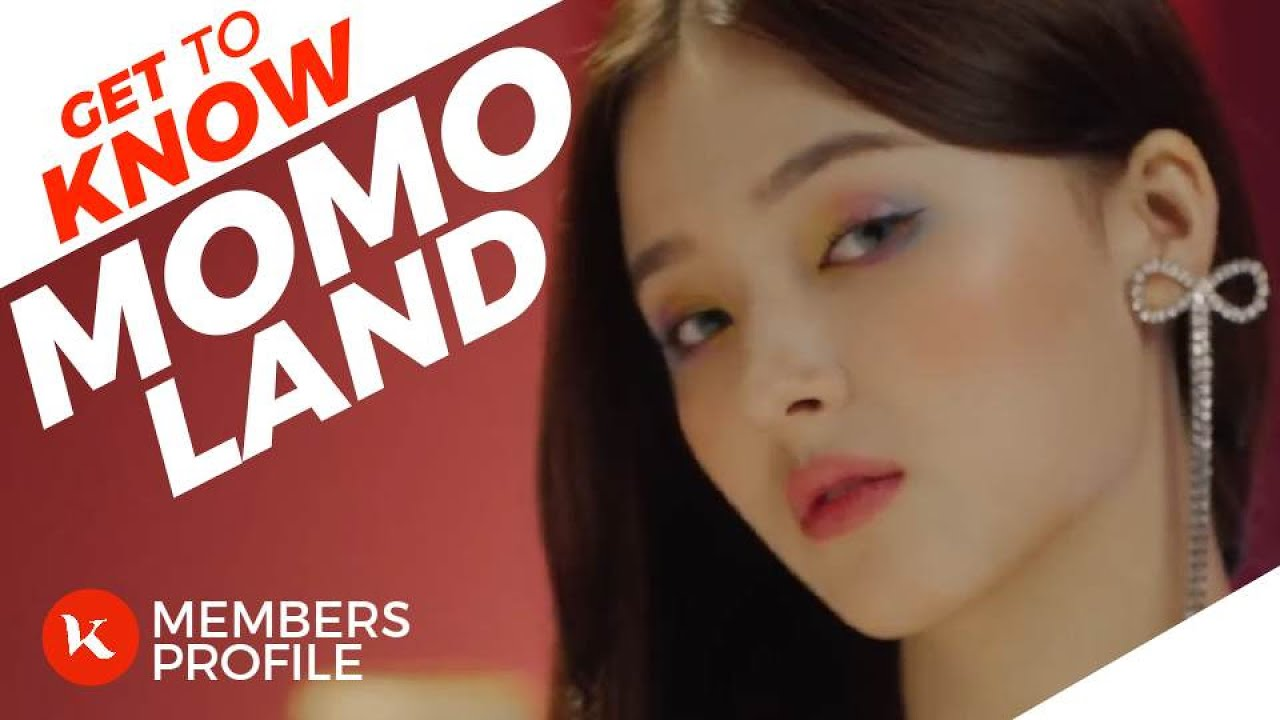MOMOLAND (모모랜드) Members Profile & Facts (Birth Names, Positions etc..) [Get To Know K-Pop]