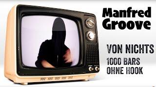 Manfred Groove - VON NICHTS - 1000 Bars
