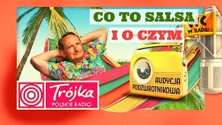 CO TO SALSA I O CZYM -Cejrowski- Audycja Podzwrotnikowa 2019/02/02 Program III Polskiego Radia