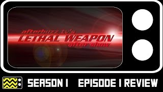 Lethal Weapon Season 1 Episode 1 Review & After Show | AfterBuzz TV