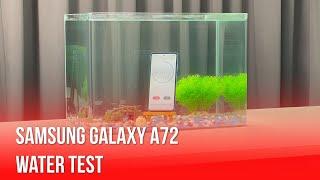Samsung Galaxy A72 Water Test!