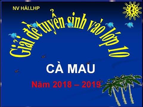 Hướng dẫn giải đề tuyển sinh vào lớp 10 môn toán tỉnh Cà Mau 2018-2019