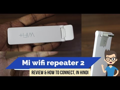 Mi WiFi Repeater 2 Review & How to setup, in Hindi