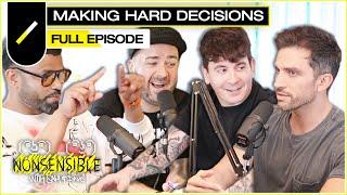 Making Hard Decisions w/ Sam Hammington & Dave (ft. Lucky & Andreas) I NONSENSIBLE Ep. #10