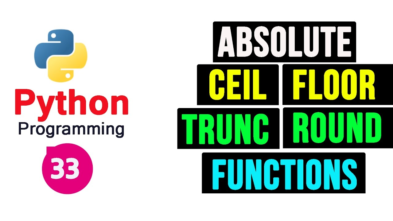 Python Programming Tutorials  33  Absolute Ceil Floor Round And Trunc  Numeric Functions