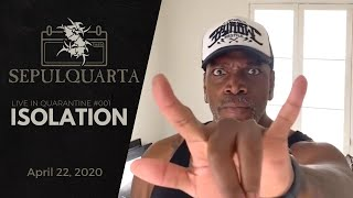 SepulQuarta - Isolation (live playthrough | April 22, 2020 | Sepultura #001)