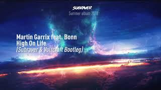 Martin Garrix feat. Bonn - High On Life (Subraver & Voltcraft Hardstyle Bootleg) [HQ Preview]
