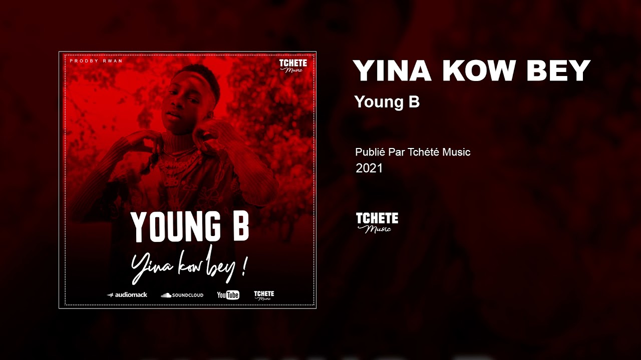 YOUNG B - KOW BEY