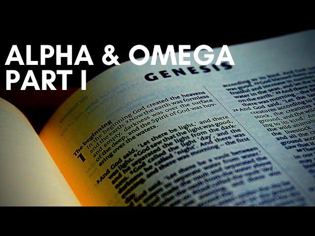 Alpha and Omega pt 1