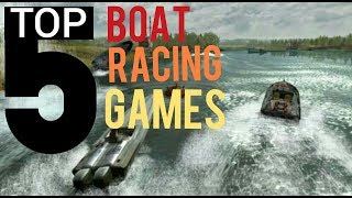 Top 5 Boat Racing Games for Android & IOS in 2017