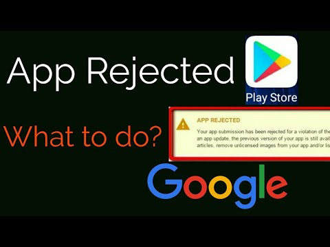 App Rejected Google Playstore : What to do ? Mp3