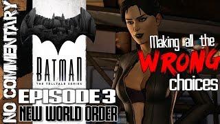 BRUTAL BATMAN! (WRONG CHOICES)   Episode 3 NEW WORLD ORDER   BATMAN Telltale   No Commentary