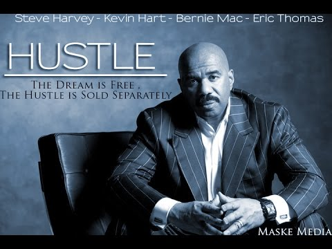 MM #11 HUSTLE : The Dream Is Free [HD] Ft. Eric Thomas , Kevin Hart , Steve Harvey , Bernie Mac .