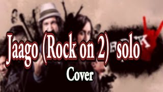 Download Hindi Video Songs - Jaago (Rock On 2) guitar solo cover
